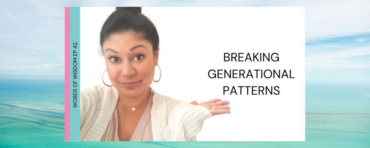 Words of Wisdom Podcast_ Generational Patterns